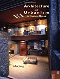 img - for Architecture and Urbanism in Modern Korea (Spatial Habitus: Making and Meaning in Asia's Architecture) book / textbook / text book