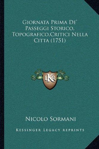 Giornata Prima de' Passeggi Storico, Topografico, Critici Nella Citta (1751)
