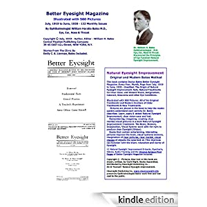 Better Eyesight Magazine Illustrated with 500 Pictures Ophthalmologist William H. Bates: Natural Vision Improvement