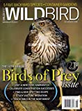 img - for Wild Bird Magazine July August 2006 Birds of Prey Issue Container Gardens Visit N.Y. Hawkwatch Find A Spotting Scope Study Vulture Migration Track Owls In Northwest book / textbook / text book