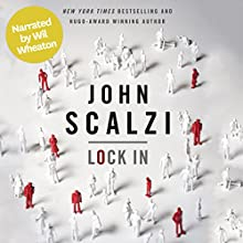 Lock In (Narrated by Wil Wheaton) (       UNABRIDGED) by John Scalzi Narrated by Wil Wheaton