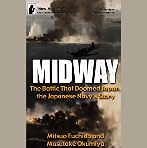 Midway: The Battle That Doomed Japan, the Japanese Navy's Story | [Mitsuo Fuchida, Masatake Okumiya]