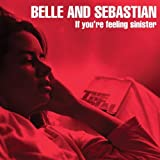 Belle & Sebastian If You're Feeling Sinister