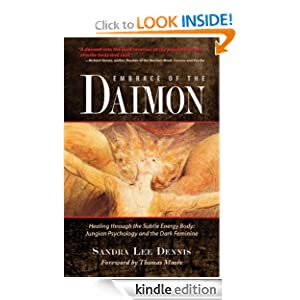 Embrace of the Daimon: Healing through the Subtle Energy Body/ Jungian Psychology and the Dark Feminine