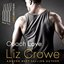 Coach Love: The Love Brothers, Book 2 (       UNABRIDGED) by Liz Crowe Narrated by Daniel Dorse