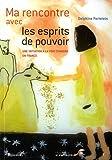 echange, troc Delphine Perlstein - Ma rencontre avec les esprits de pouvoir : Une initiation à la voie chamane en France