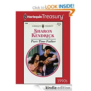 Part - Time Father (Father'S Day) (Harlequin Presents) Sharon Kendrick