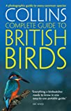Collins Complete Guide - British Birds: A photographic guide