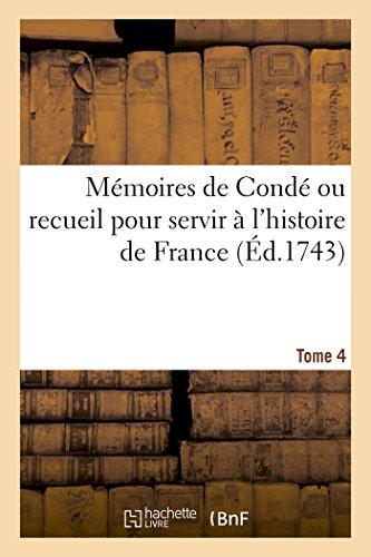 Mémoires de Condé Ou Recueil Pour Servir À lHistoire de France. Tome 4  [Secousse-D] (Tapa Blanda)
