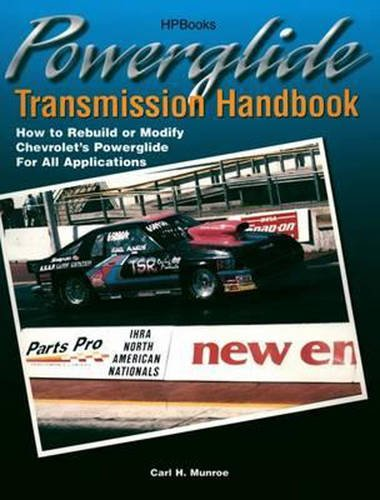 Powerglide Transmission Handbook: How to Rebuild or Modify Chevrolet's Powerglide for all Applications (How To Rebuild A Transmission compare prices)