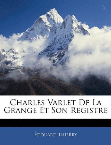Charles Varlet De La Grange Et Son Registre