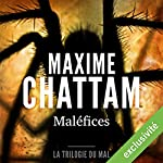 Maléfices (La trilogie du mal 3) | Maxime Chattam