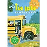 De cómo tía Lola aprendió a enseñar [How Tia Lola Learned to Teach] | Julia Alvarez