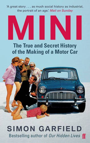 mini-the-true-and-secret-history-of-the-making-of-a-motor-car