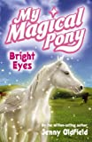 Jenny Oldfield My Magical Pony: 3: Bright Eyes