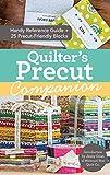 Quilter's Precut Companion: Handy Reference Guide + 25 Precut-Friendly Blocks
