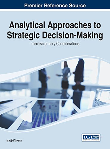 Analytical Approaches to Strategic Decision-Making: Interdisciplinary Considerations (Advances in Business Information S