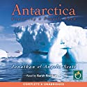 Antarctica: Exploring a Fragile Eden Audiobook by Jonathan Scott, Angela Scott Narrated by Sarah Sherborne