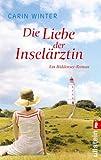 Die Liebe der Insel�rztin: Ein Hiddensee-Roman (Die Insel�rztin 2)