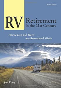 RV Retirement in the 21st Century: How to Live and Travel in a Recreational Vehicle from Roundabout Publications
