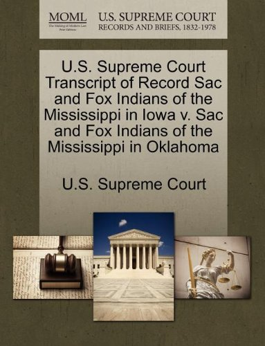 U.S. Supreme Court Transcript of Record Sac and Fox Indians of the Mississippi in Iowa v. Sac and Fox Indians of the Mississippi in Oklahoma