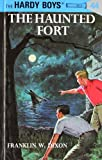 Franklin W. Dixon Hardy Boys 44: The Haunted Fort