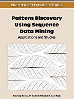 Pattern Discovery Using Sequence Data Mining: Applications and Studies
