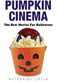 Pumpkin Cinema: The Best Movies for Halloween
