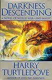 Darkness Descending: A Novel of World War - And Magic