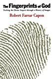 The Fingerprints Of God: Tracking the Divine Suspect through a History of Images (Paperback)