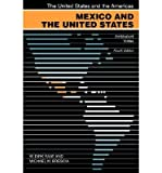 img - for [ Mexico and the United States: Ambivalent Vistas (United States and the Americas) ] By Raat, W Dirk ( Author ) [ 2010 ) [ Paperback ] book / textbook / text book