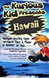 Children s book: About Hawaii( The Kurious Kid Education series for ages 3-9): A Awesome Amazing Super Spectacular Fact and Photo book on Hawaii for Kids