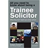All You Need to Know About Being a Trainee Solicitor: What They Don't Teach You at Law Schoolby Penny Cooper