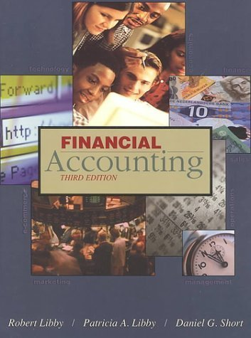 Libby, Robert; Libby, Patricia A.; Short, Daniel G.'s Financial Accounting 3rd (third) edition by Libby, Robert; Libby, Patricia A.; Short, Daniel G. published by Mcgraw-Hill College [Hardcover] (2000)