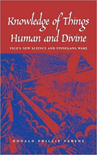 Knowledge of Things Human and Divine: Vico's New Science and ''Finnegans Wake''