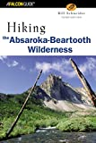 Hiking the Absaroka-Beartooth Wilderness, 2nd (Regional Hiking Series)