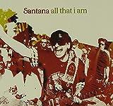 All That I Am by Santana (2005-05-04)
