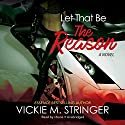 Let That Be the Reason Audiobook by Vickie M. Stringer Narrated by  iiKane