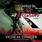 Let That Be the Reason Hörbuch von Vickie M. Stringer Gesprochen von:  iiKane