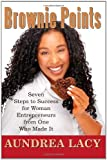 img - for Brownie Points: Seven Steps to Success for Woman Entrepreneurs from One Who Made It book / textbook / text book