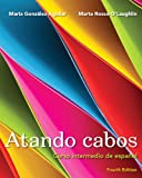 img - for Atando cabos: Curso intermedio de espa ol (4th Edition) book / textbook / text book