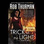 Trick of the Light: Trickster, Book 1 | Rob Thurman