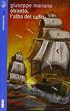 Otranto, l'alba del 1480 : nulla viene dal nulla, nulla torna al nulla : conquista e liberazione d'Otranto, gli eroi della fede, Idrusa e altri personaggi storici