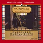 The Careful Use of Compliments: An Isabel Dalhousie Novel (       UNABRIDGED) by Alexander McCall Smith Narrated by Davina Porter