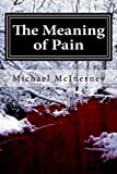 img - for The meaning of pain... book / textbook / text book