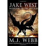 Jake West - Warriors of the Heynaiby M J Webb