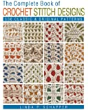 Complete Book of Crochet Stitch Designs, The