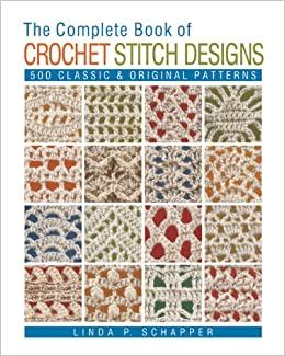 Crochet Patterns On Amazon : Book of Crochet Stitch Designs: 500 Classic & Original Patterns ...