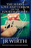 The Seers: Love and Terror on the Fourth of July (Twisted Family Holiday Series) (Volume 3)