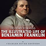 img - for History for Kids: The Illustrated Life of Benjamin Franklin book / textbook / text book